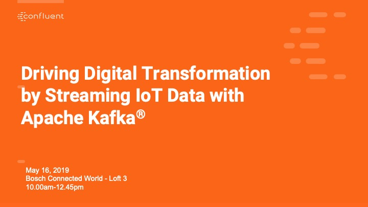 Driving Digital Transformation by Streaming IoT Data with Apache Kafka ®
