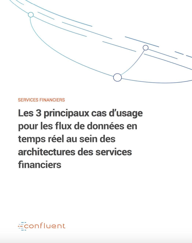 Les 3 Principaux Cas d'Usage du Streaming de Données Pour les Services Financiers