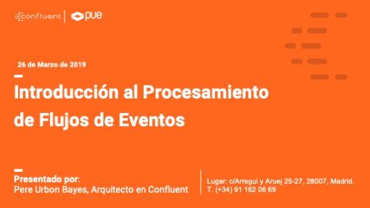 Introducción al procesamiento de flujos de eventos  con PUE & Confluent